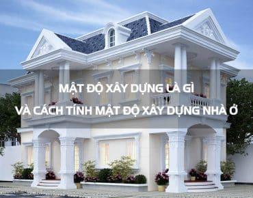 Mật độ xây dựng là gì? Quy định mật độ xây dựng trong thiết kế nhà ở